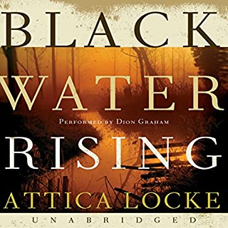 Black Water Rising                   By:                                                                                                                                 Attica Locke                               Narrated by:                                                                                                                                 Dion Graham                      Length: 13 hrs and 52 mins     458 ratings     Overall 3.8