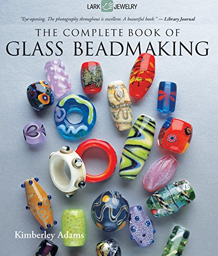 The Complete Book of Glass Beadmaking (Lark Jewelry Book)