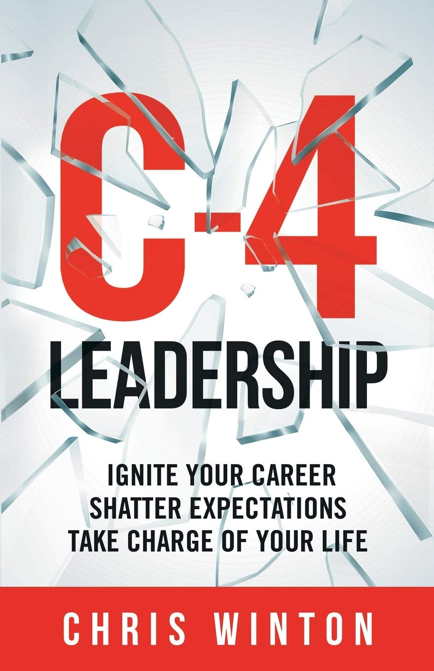 Download C-4 Leadership: Ignite Your Career. Shatter Expectations. Take Charge Of Your Life. 