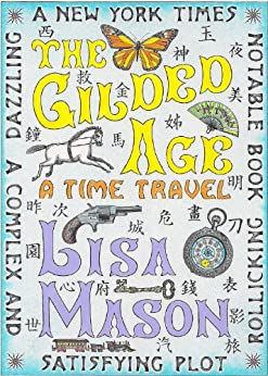 The Gilded Age: A Time Travel (The Summer of Love Trilogy Book 2) by [Lisa Mason]