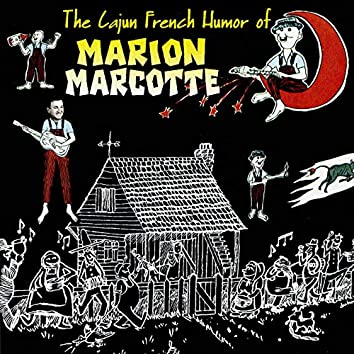 The Cajun French Humor Of Marion Marcotte
