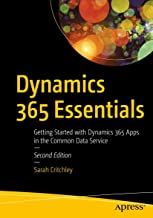 Dynamics 365 Essentials: Getting Started with Dynamics 365 Apps in the Common Data Service