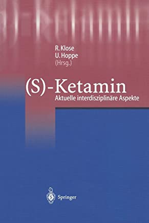 (S)-Ketamin: Aktuelle Interdisziplinäre Aspekte (German Edition)
