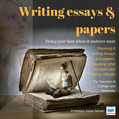 Writing Essays & Papers     For Success at College and University              By:                                                                                                                                 Professor Aidan Moran                               Narrated by:                                                                                                                                 Professor Aidan Moran                      Length: 19 mins     3 ratings     Overall 4.7