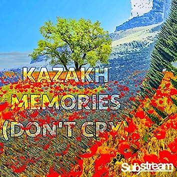 Kazakh Memories (Don't Cry)