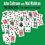 The Dealers (the Complete Sessions) + 3 Bonus Tracks by John & Waldron, Mal Coltrane
