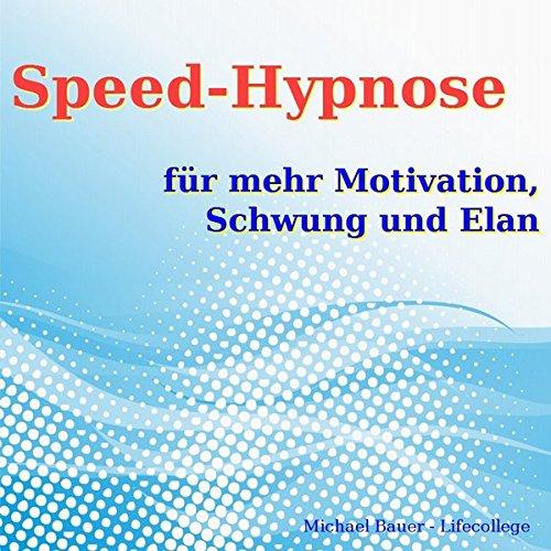 Speed-Hypnose für mehr Motivation, Schwung und Elan Titelbild