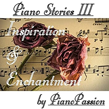 Piano Stories III: Inspiration and Enchantment
