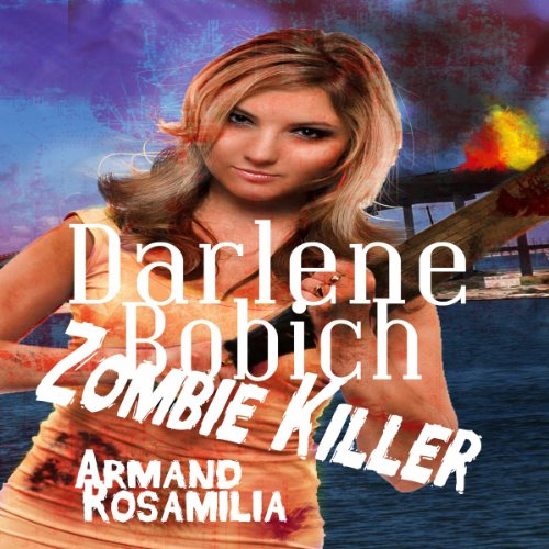Darlene Bobich: Zombie Killer audiobook cover art