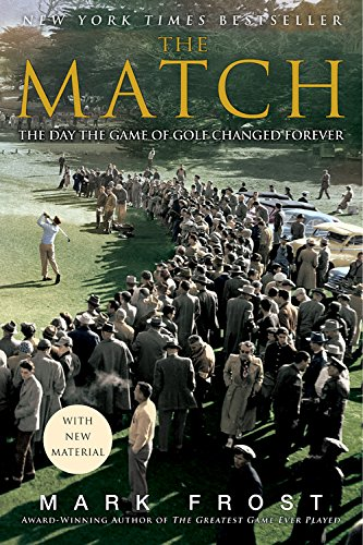 Compare Textbook Prices for The Match: The Day the Game of Golf Changed Forever Reprint Edition ISBN 8601420006577 by Frost, Mark