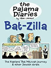 The Pajama Diaries: Bat-Zilla: The Kaplans' Bat Mitzvah Journey & Other Jewish Strips