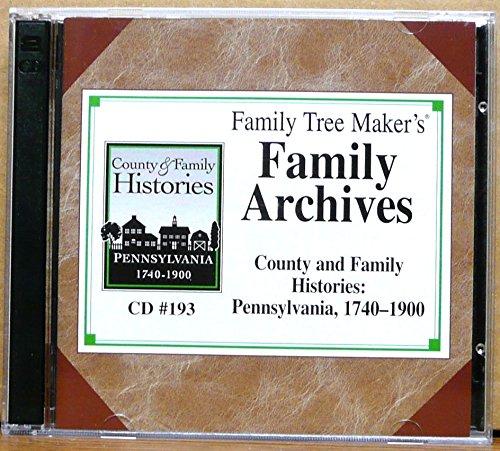 Family Tree Maker's Family Archives County and Family Histories: Pennsylvania 1740-1900 (Cd)
