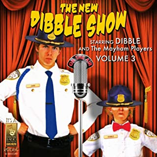 The New Dibble Show, Vol. 3                   By:                                                                                                                                 Jerry Robbins                               Narrated by:                                                                                                                                 Dibble and the Mayham Players,                                                                                        Jerry Robbins                      Length: 2 hrs and 17 mins     4 ratings     Overall 4.8
