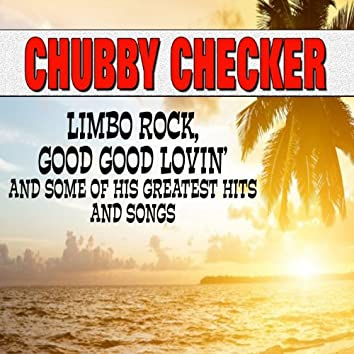 Limbo Rock, Good Good Lovin' and Some of His Greatest Hits and Songs