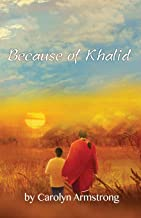 Because of Khalid