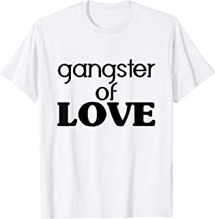 Gangster of Love Funny Rap Shirt for Women and Men