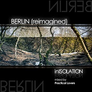 Berlin (Reimagined by Practical Lovers)
