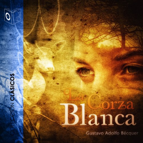 La corza blanca [The White Deer] audiobook cover art