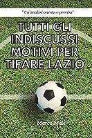 Tutti gli Indiscussi Motivi per Tifare Lazio