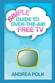 Simple Guide to Over-the-Air Free TV (Non-Technical Guide To Cord Cutting)