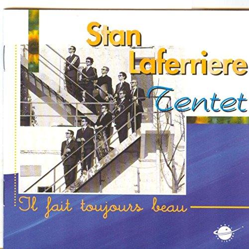 Il Fait Toujours Beau - Stan Laferriere Tentet