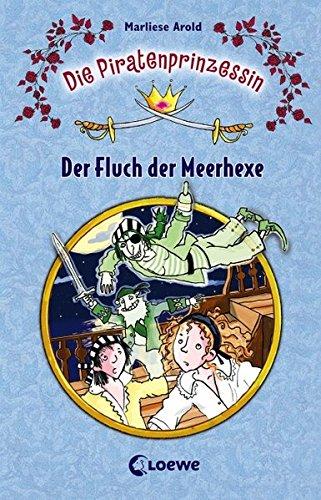 Die Piratenprinzessin 03: Der Fluch der Meerhexe