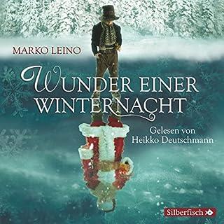 Wunder einer Winternacht     Die Weihnachtsgeschichte              Autor:                                                                                                                                 Marko Leino                               Sprecher:                                                                                                                                 Heikko Deutschmann                      Spieldauer: 5 Std. und 13 Min.     97 Bewertungen     Gesamt 4,9
