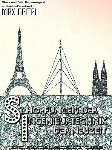 Schöpfungen der Ingenieurtechnik der Neuzeit (Illustrations) (Aus Natur und Geisteswelt, 28 Band) (German Edition)