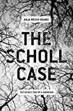 Image of The Scholl Case: The Deadly End of a Marriage