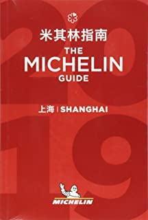 Shanghai - The MICHELIN guide 2019: The Guide MICHELIN (Michelin Hotel & Restaurant Guides)