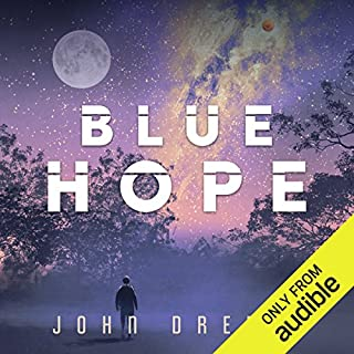 Blue Hope     An Adventure Thriller, Book 2              Written by:                                                                                                                                 John Dreese                               Narrated by:                                                                                                                                 Bob Reed                      Length: 12 hrs and 48 mins     1 rating     Overall 2.0