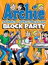 [Archie Comics Spectacular: Block Party] (Other John L Goldwater , Other Bob Montana) [published: December, 2016]