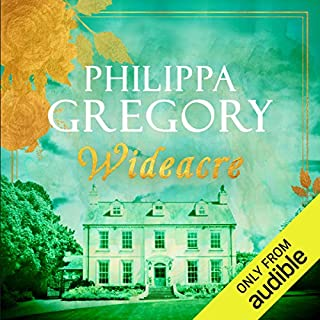 Wideacre     Wideacre, Book 1              By:                                                                                                                                 Philippa Gregory                               Narrated by:                                                                                                                                 Emma Powell                      Length: 26 hrs and 41 mins     246 ratings     Overall 4.0