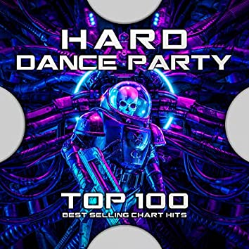 Hard Dance Party Top 100 Best Selling Chart Hits