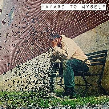 Hazard To Myself