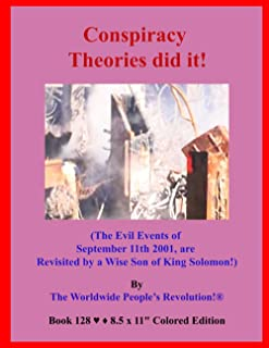 Conspiracy Theories did it!: (The Evil Events of September 11th 2001, are Revisited by a Wise Son of King Solomon!)