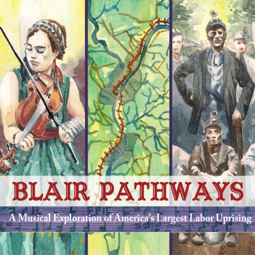 Blair Pathways: A Musical Exploration of America's Largest Labor Uprising