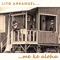 Me Ke Aloha by Lito Arkangel (2014-05-27)