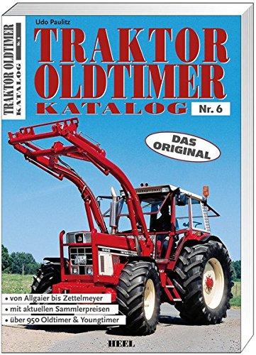 Traktor Oldtimer Katalog Nr. 6: Das Original