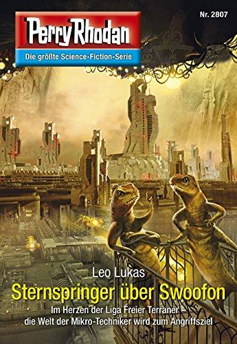 Perry Rhodan 2807: Sternspringer über Swoofon: Perry Rhodan-Zyklus 'Die Jenzeitigen Lande' (Perry Rhodan-Die Gröβte Science- Fiction- Serie) (German Edition)