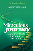 Miraculous Journey:A complete history of the Jewish people from Creation to the present