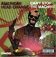 Can't Stop The Machine [CD + DVD] by American Head Charge (2007-04-03)
