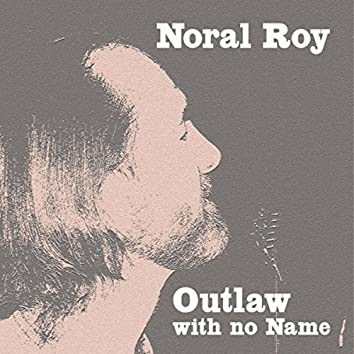 Outlaw With No Name