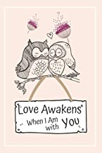 Love Awakens When I am With You: Blank Lined Notebook