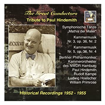 """The Great Conductors: Tribute to Paul Hindemith: Symphonische Tänze from """"Mathis der Maler"""" and Kammermusik"""