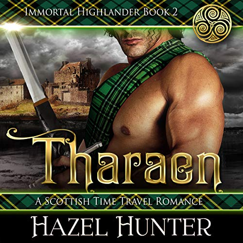 Tharaen (Immortal Highlander, Book 2)     A Scottish Time Travel Romance              Written by:                                                                                                                                 Hazel Hunter                               Narrated by:                                                                                                                                 William MacLeod                      Length: 7 hrs and 30 mins     4 ratings     Overall 4.5