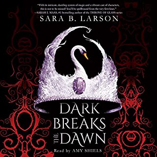 Dark Breaks the Dawn                   By:                                                                                                                                 Sara B. Larson                               Narrated by:                                                                                                                                 Amy Shiels                      Length: 8 hrs and 25 mins     60 ratings     Overall 4.3
