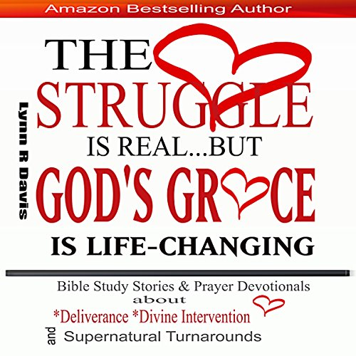 The Struggle Is Real But God's Grace Is Life-Changing audiobook cover art