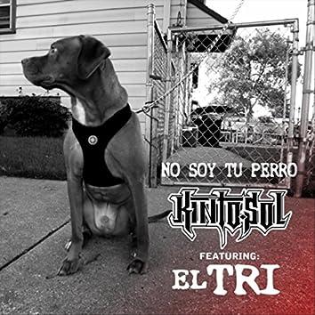 No Soy Tu Perro (feat. El Tri)