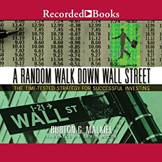 A Random Walk Down Wall Street     The Time-Tested Strategy for Succesful Investing              By:                                                                                                                                 Burton Malkiel                               Narrated by:                                                                                                                                 Kerin McCue                      Length: 15 hrs and 9 mins     471 ratings     Overall 4.1
